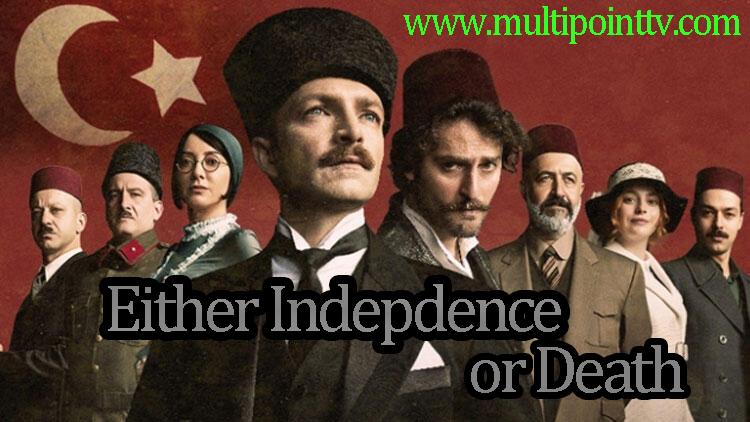 Ya Istiklal Ya Ölüm (Independence or death) English Subtitles