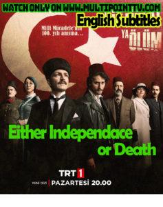 Ya Istiklal Ya Ölüm Full Season 1 English Subtitles