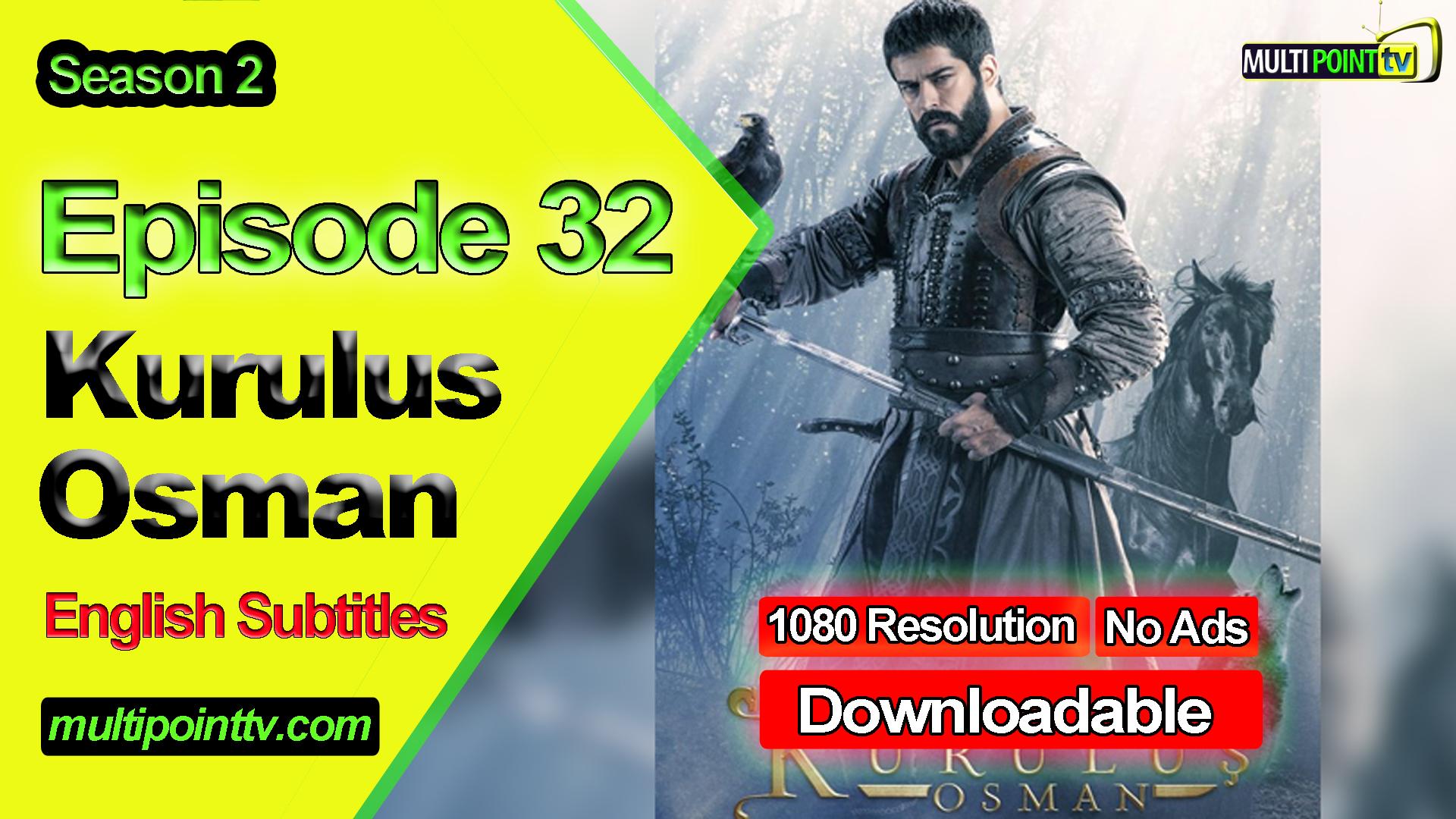 Kurulus Osman Episode 32 English Subtitles