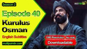 Kurulus Osman Episode 40 English Subtitles