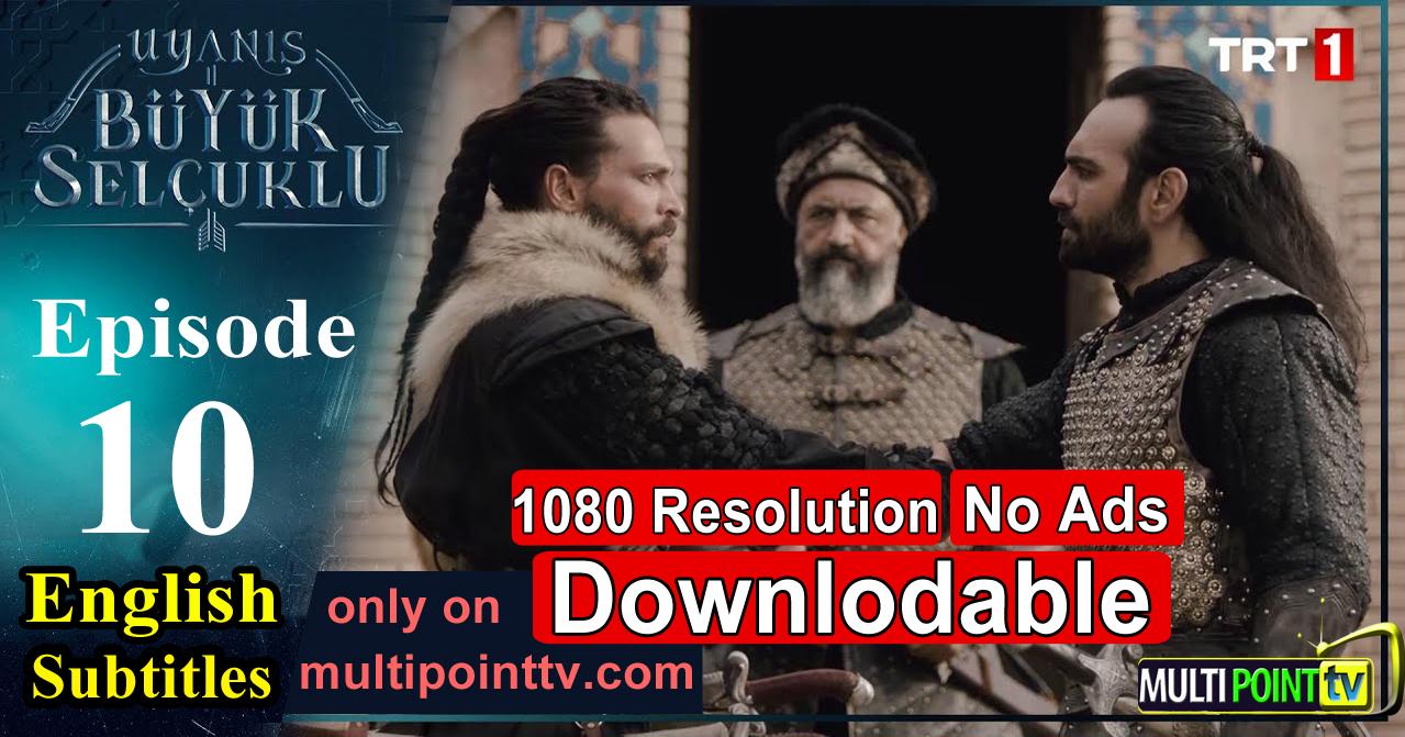 Uyanis Büyük Selcuklu Episode 10 English Subtitles