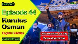 Kurulus Osman Episode 44 English Subtitles