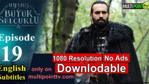 Uyanis Buyuk Selcuklu Episode 19 English Subtitles