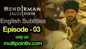 Mendirman Celaleddin Episode 3 English Subtitles