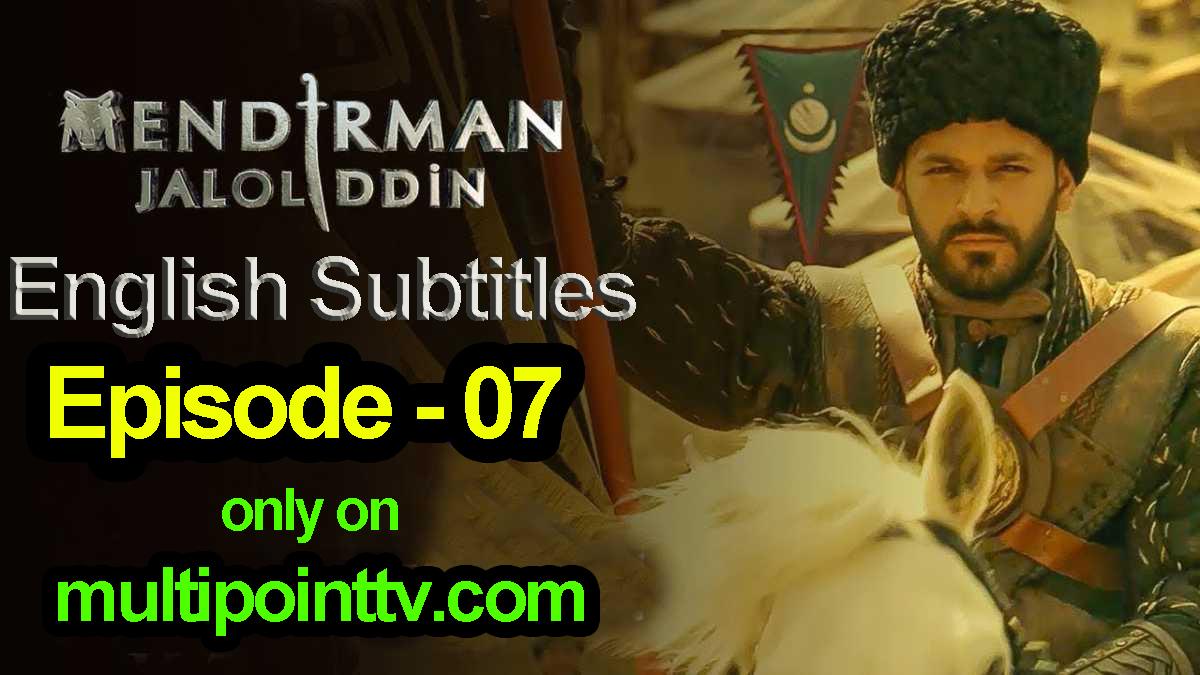 Mendirman Celaleddin Episode 7 English Subtitles